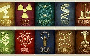 einstein, curie, maxwell, faraday, mendel, bohr, tesla, feynman, newton, franklin